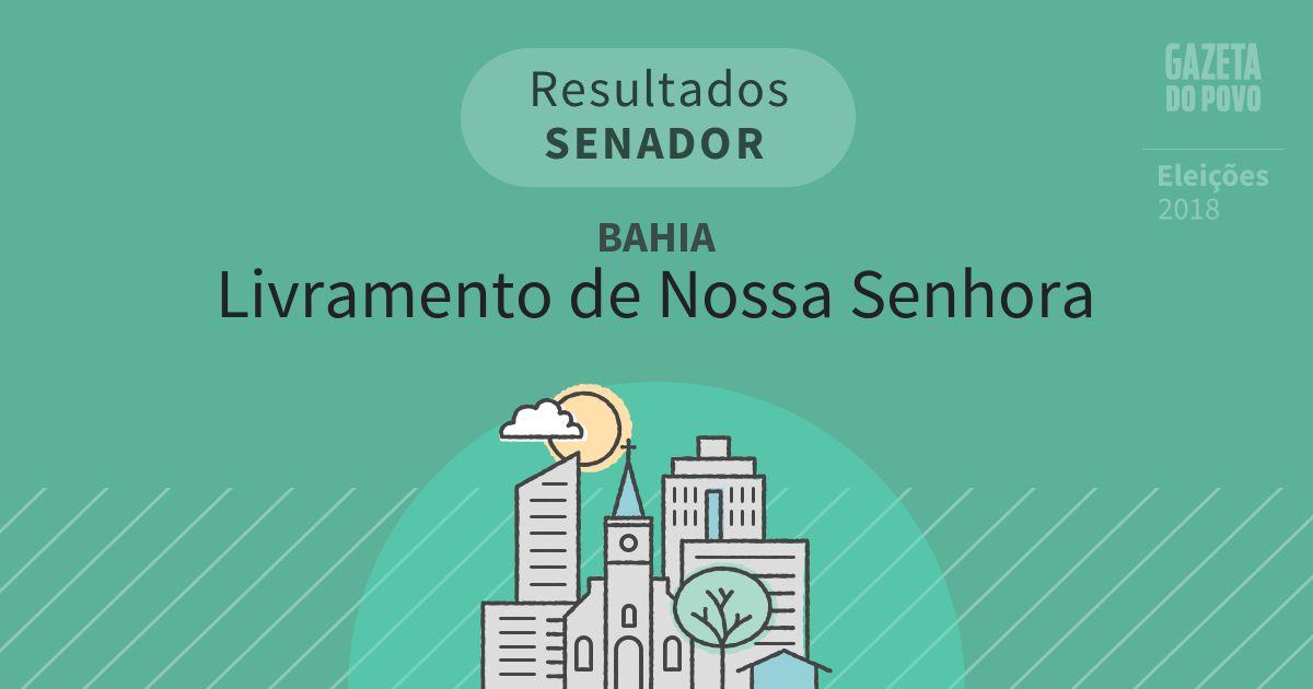 Resultados para Senador na Bahia em Livramento de Nossa Senhora (BA)