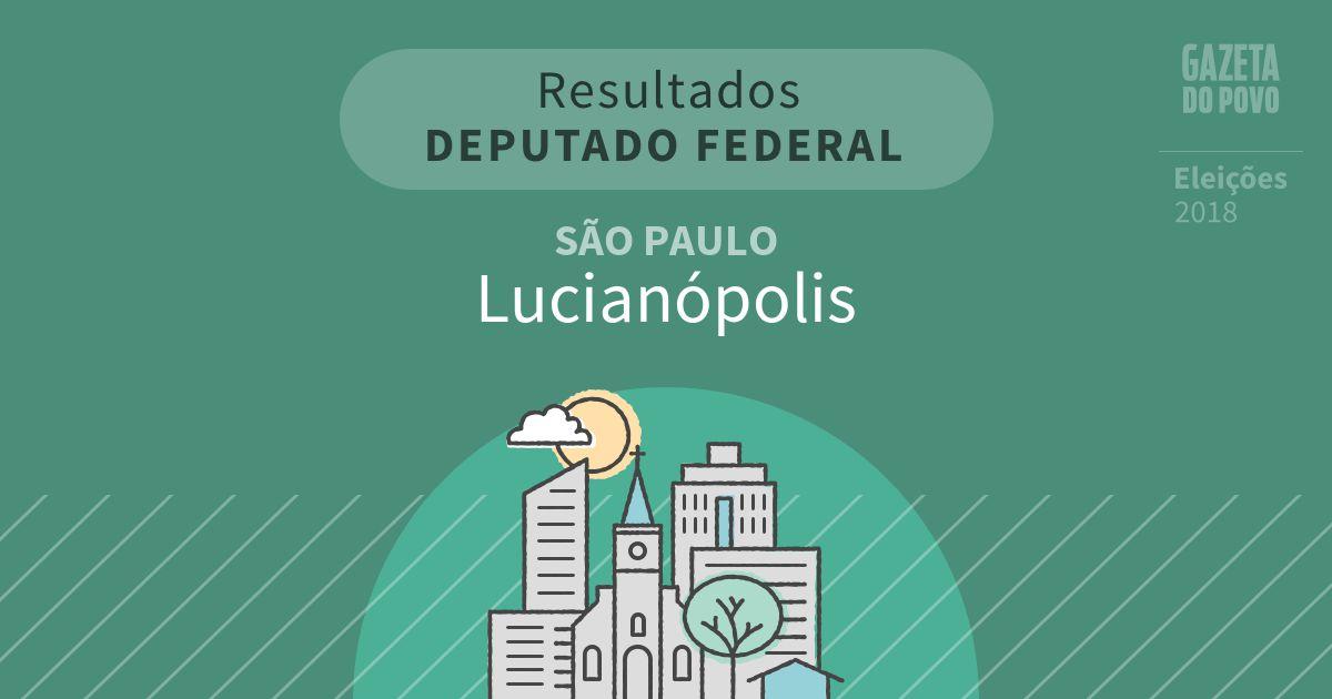 Resultados para Deputado Federal em São Paulo em Lucianópolis (SP)
