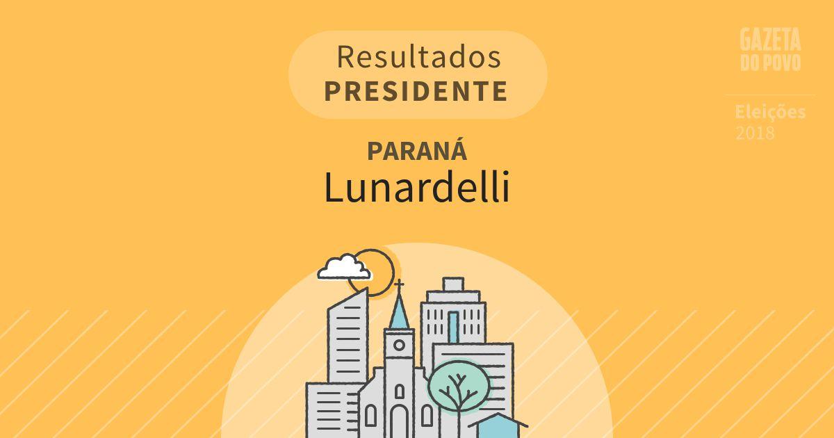 Resultados para Presidente no Paraná em Lunardelli (PR)