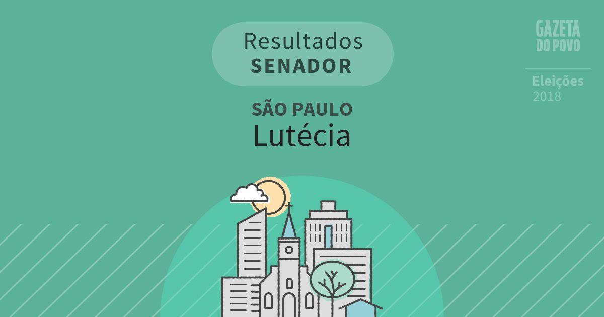 Resultados para Senador em São Paulo em Lutécia (SP)