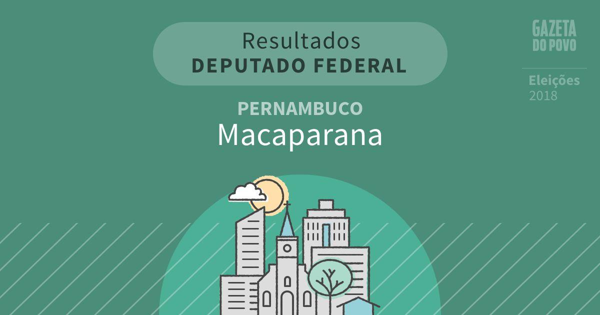 Resultados para Deputado Federal em Pernambuco em Macaparana (PE)