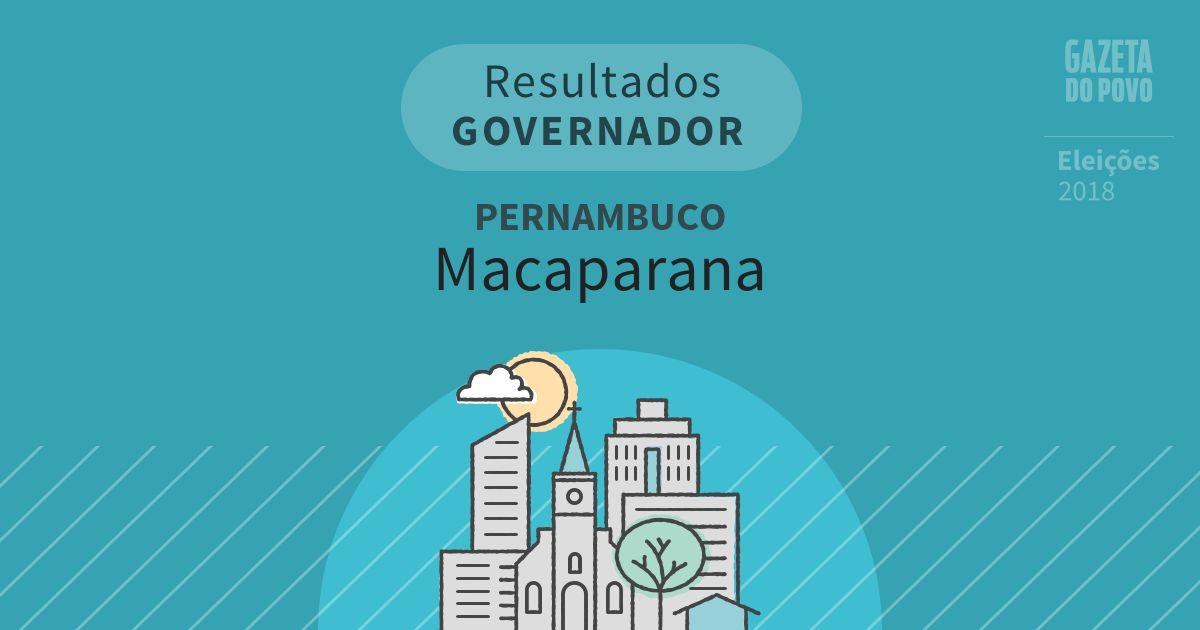 Resultados para Governador em Pernambuco em Macaparana (PE)