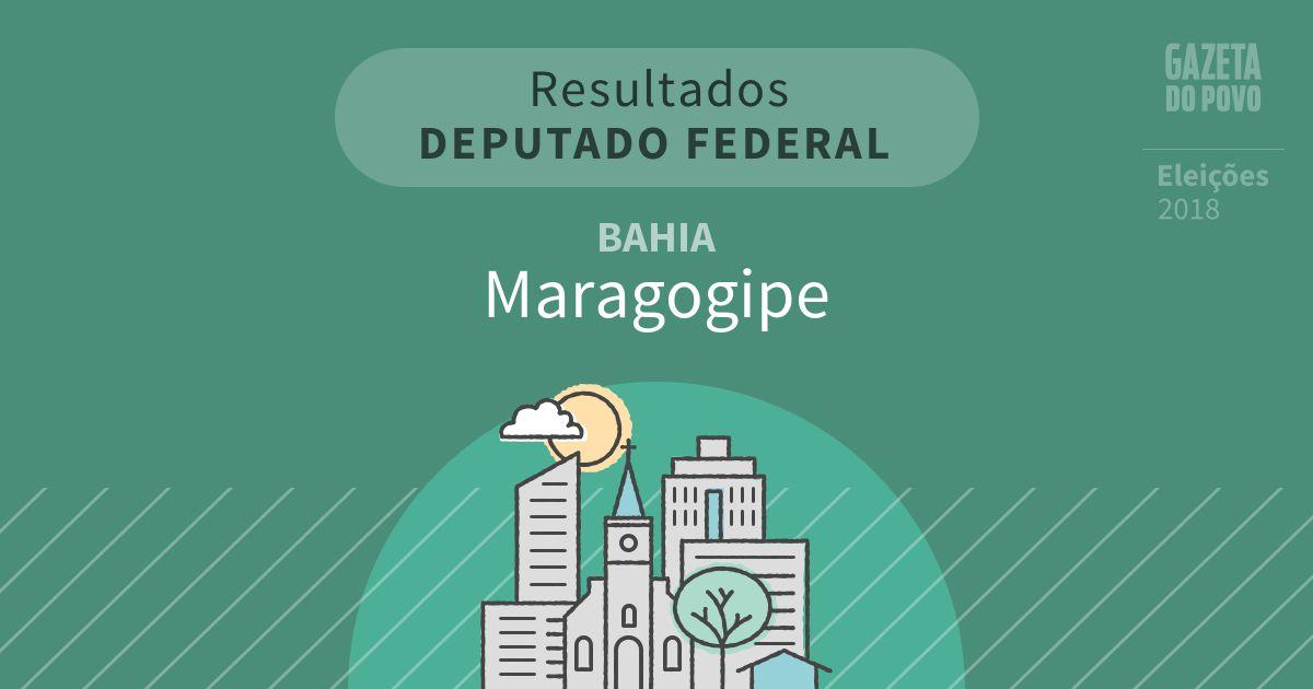 Resultados para Deputado Federal na Bahia em Maragogipe (BA)