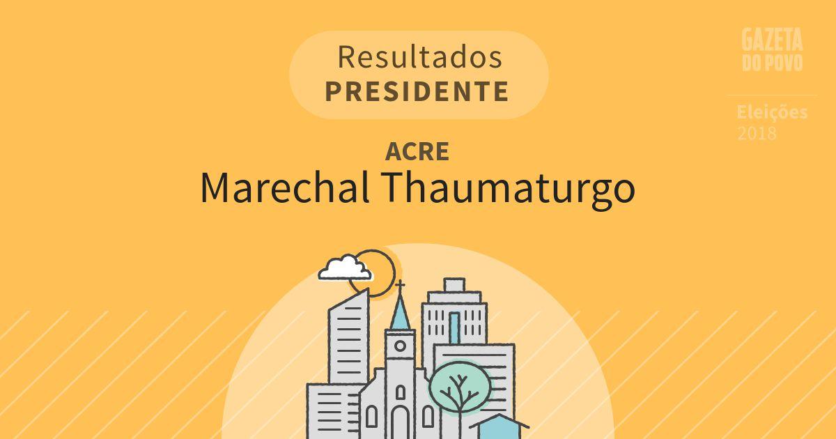 Resultados para Presidente no Acre em Marechal Thaumaturgo (AC)