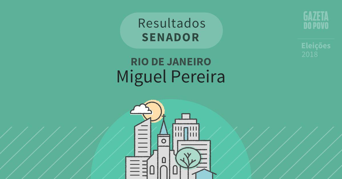 Resultados para Senador no Rio de Janeiro em Miguel Pereira (RJ)