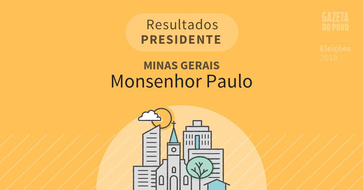 Resultados para Presidente em Minas Gerais em Monsenhor Paulo (MG)
