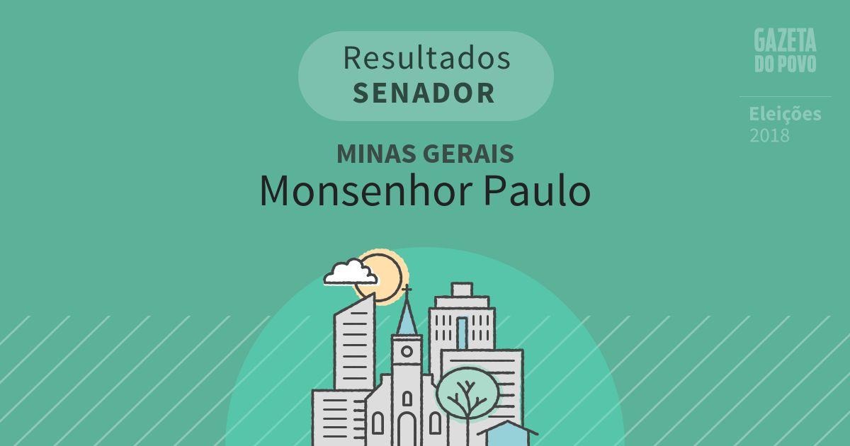 Resultados para Senador em Minas Gerais em Monsenhor Paulo (MG)