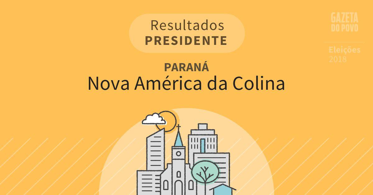 Resultados para Presidente no Paraná em Nova América da Colina (PR)