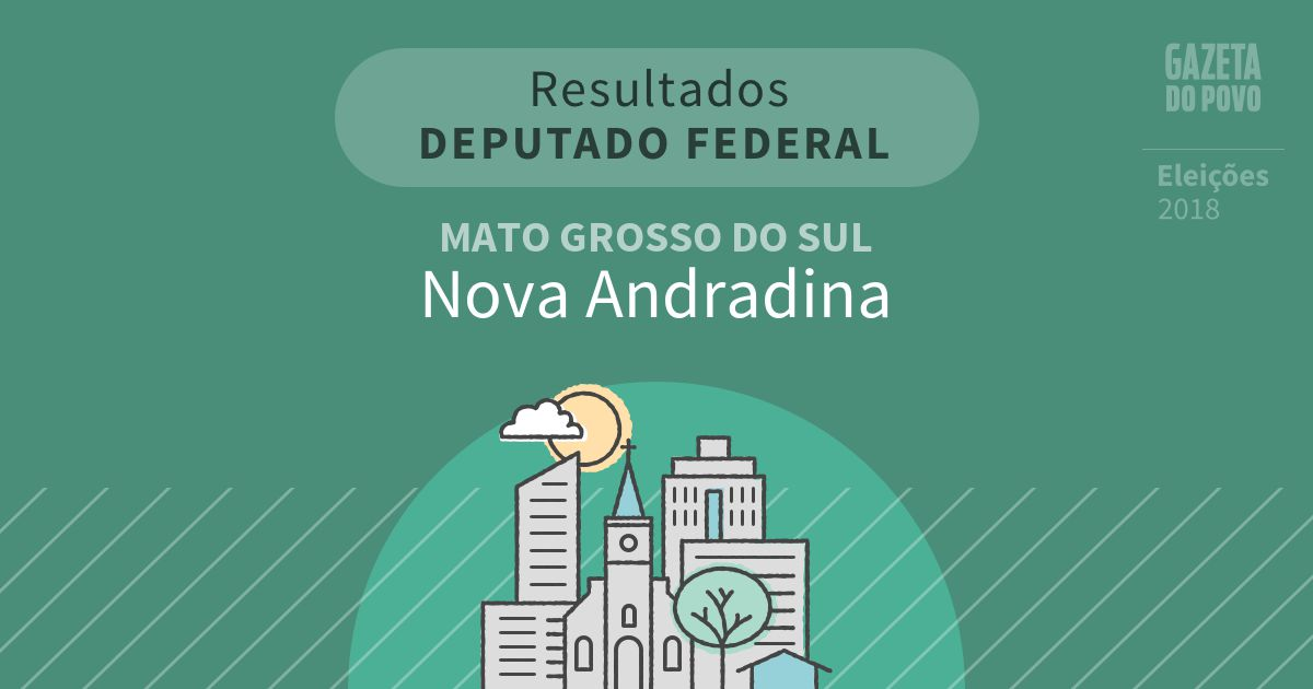 Resultados para Deputado Federal no Mato Grosso do Sul em Nova Andradina (MS)