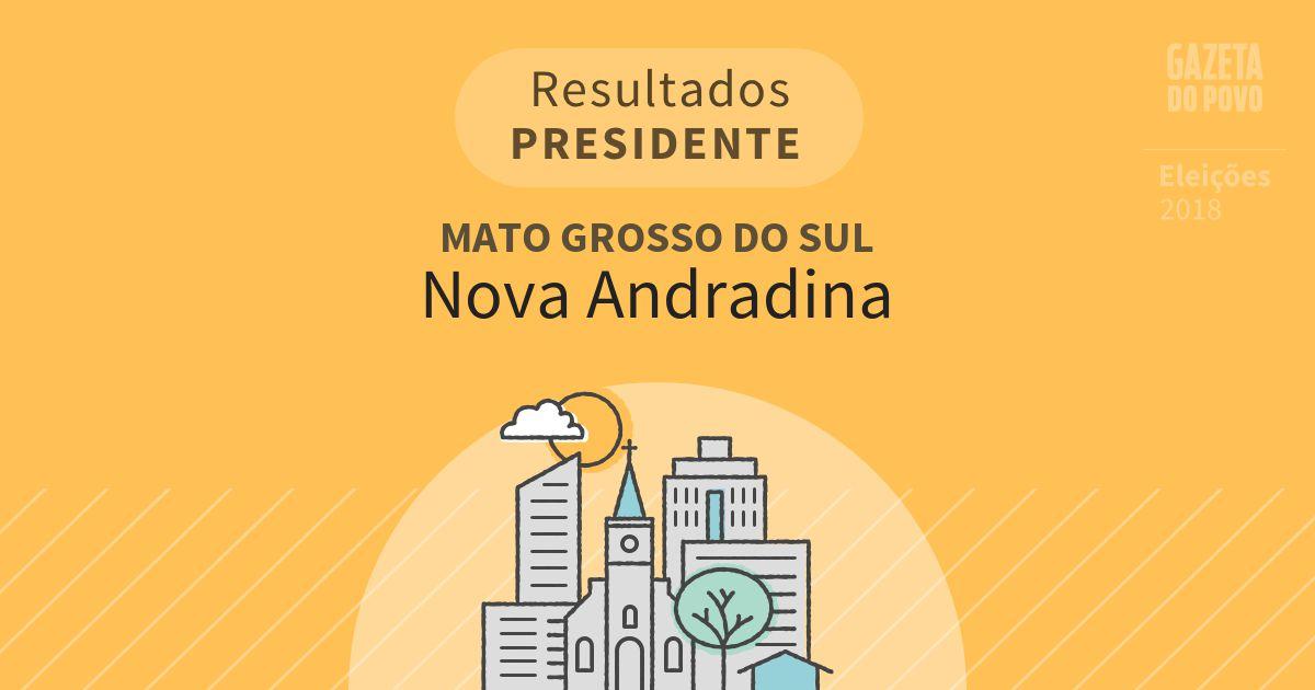 Resultados para Presidente no Mato Grosso do Sul em Nova Andradina (MS)