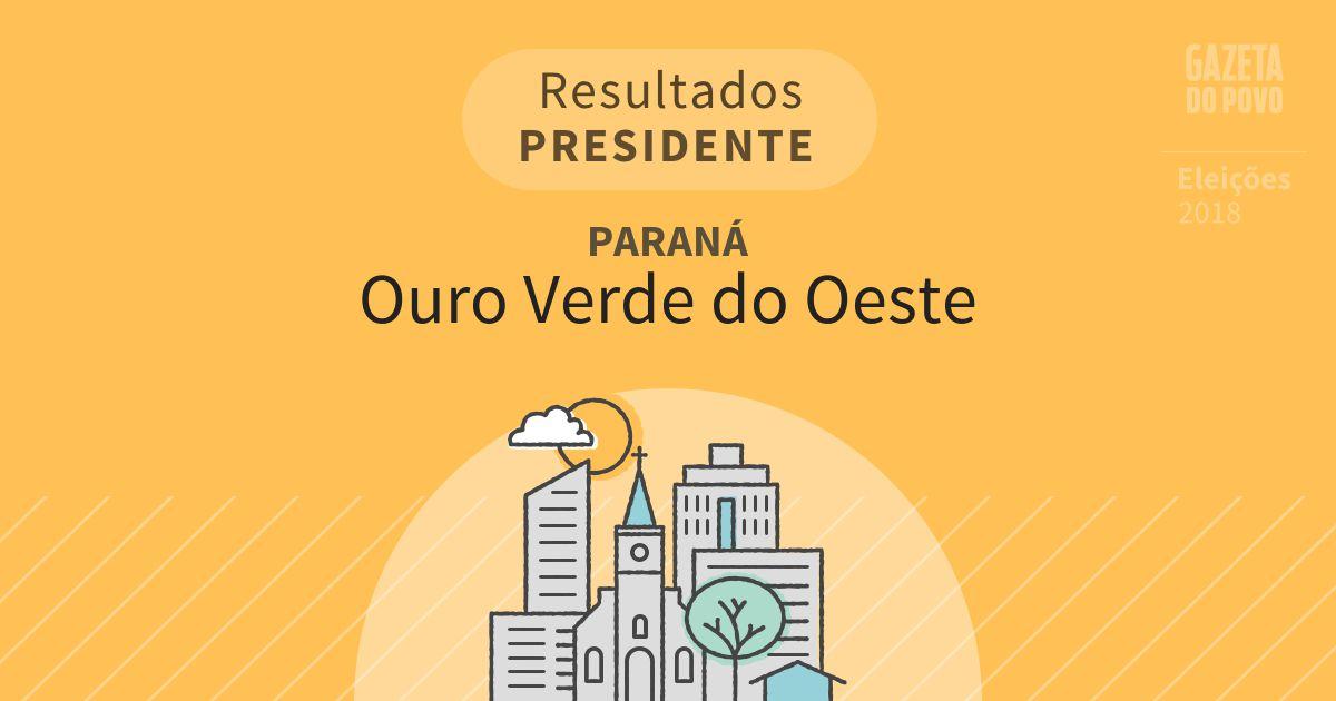 Resultados para Presidente no Paraná em Ouro Verde do Oeste (PR)