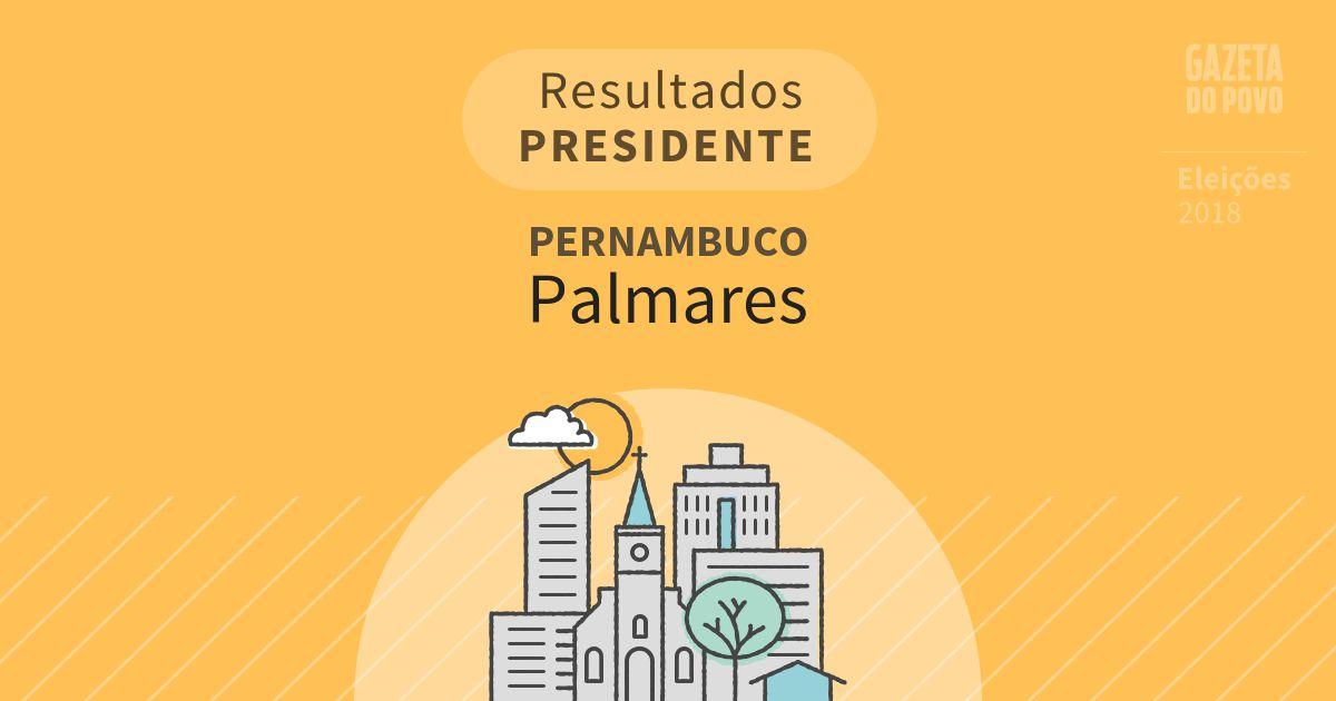 Resultados para Presidente em Pernambuco em Palmares (PE)