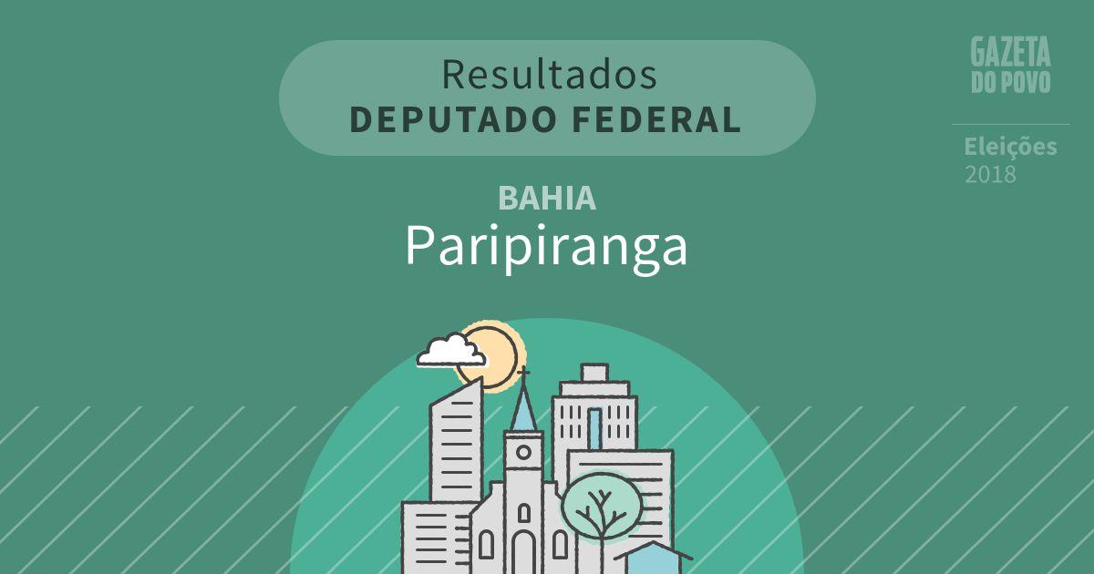 Resultados para Deputado Federal na Bahia em Paripiranga (BA)