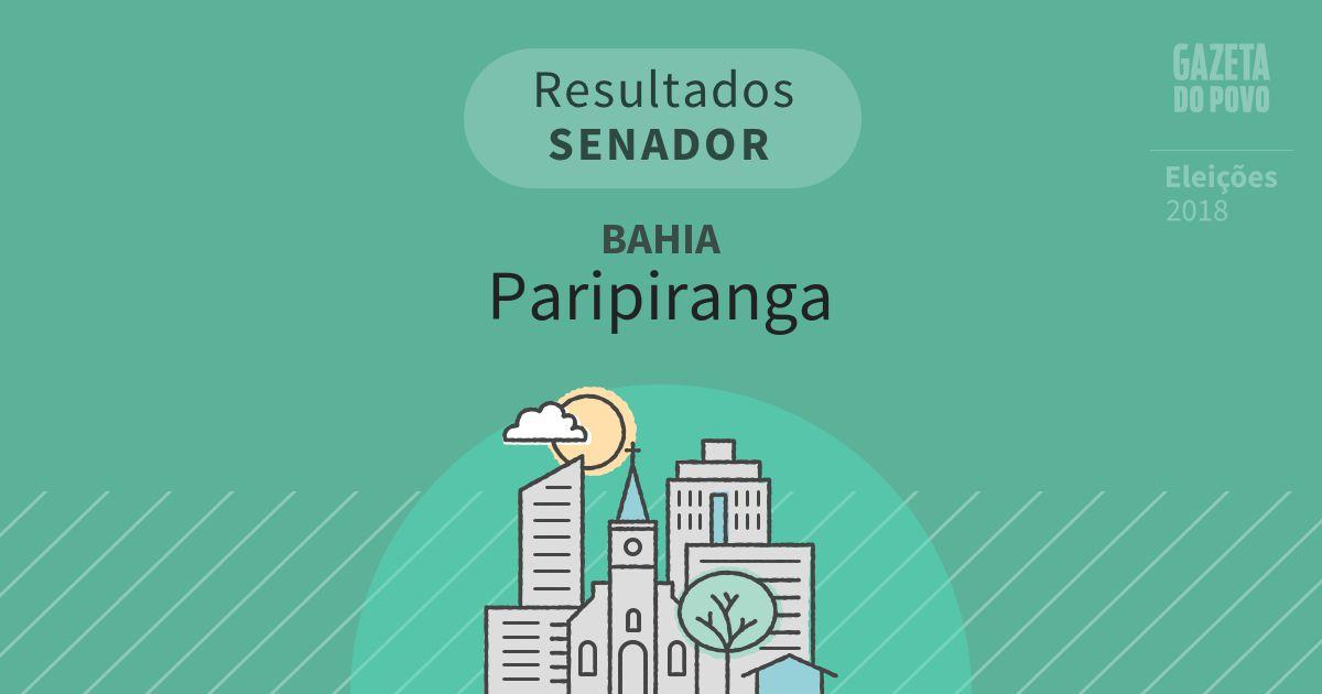 Resultados para Senador na Bahia em Paripiranga (BA)