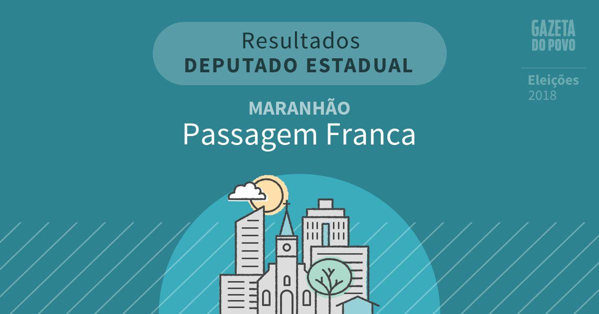 Resultados para Deputado Estadual no Maranhão em Passagem Franca (MA)