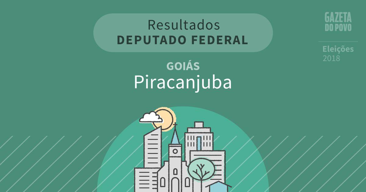 Resultados para Deputado Federal em Goiás em Piracanjuba (GO)