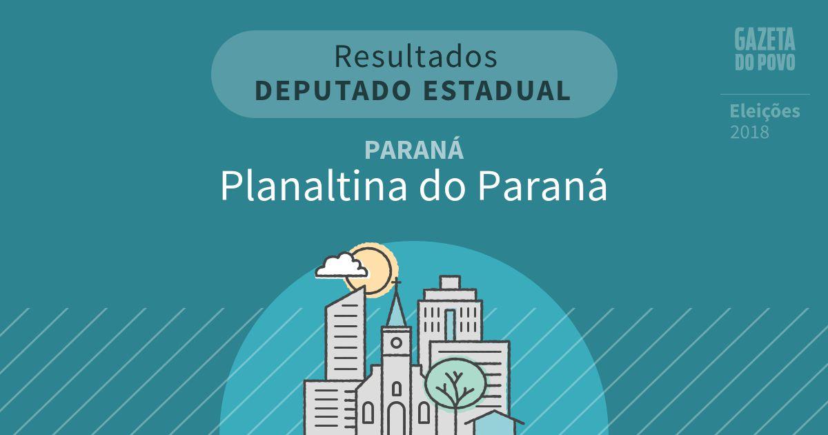 Resultados para Deputado Estadual no Paraná em Planaltina do Paraná (PR)
