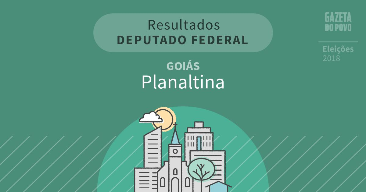 Resultados para Deputado Federal em Goiás em Planaltina (GO)