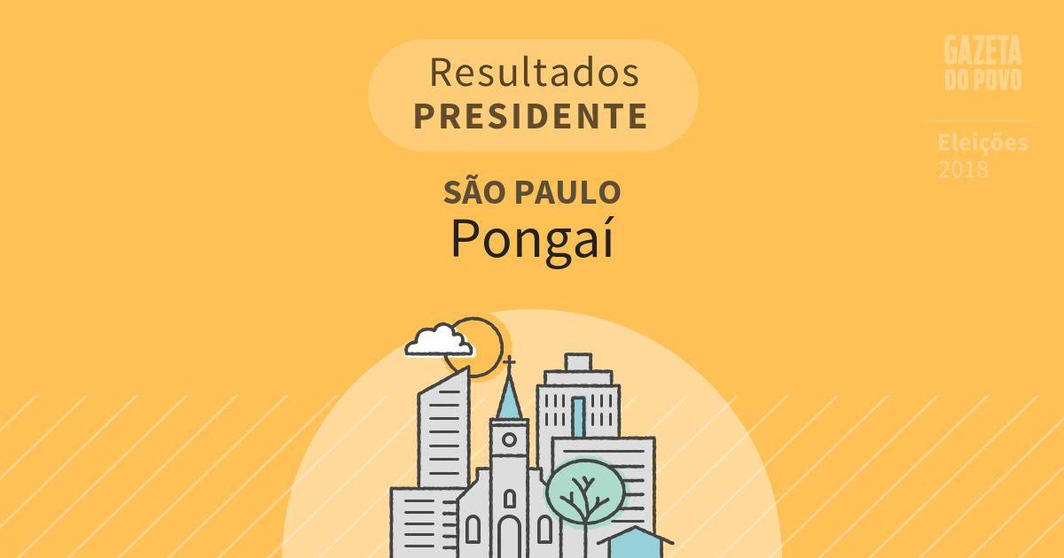 Resultados para Presidente em São Paulo em Pongaí (SP)