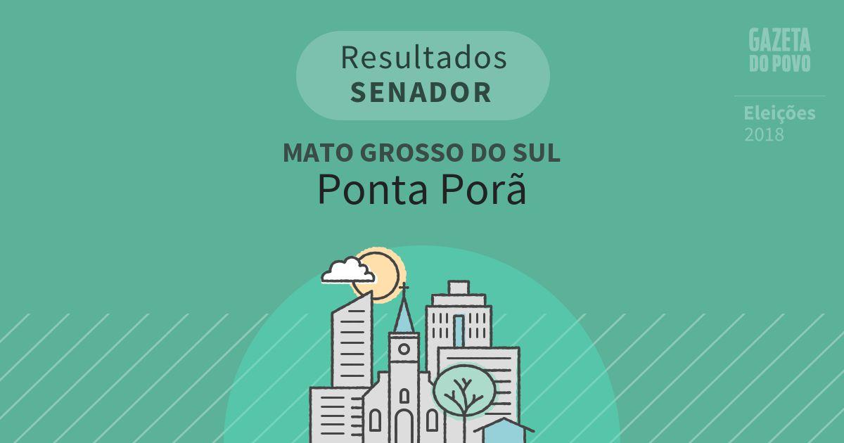 Resultados para Senador no Mato Grosso do Sul em Ponta Porã (MS)