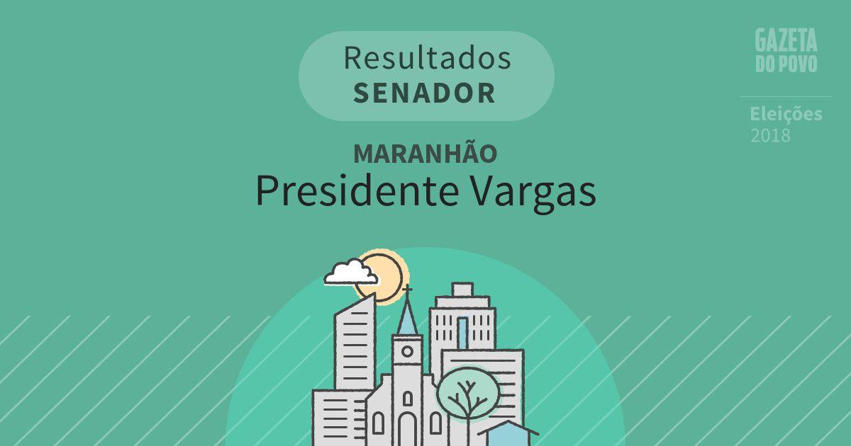 Resultados para Senador no Maranhão em Presidente Vargas (MA)