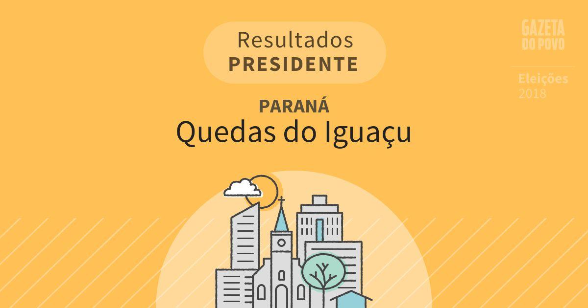 Resultados para Presidente no Paraná em Quedas do Iguaçu (PR)