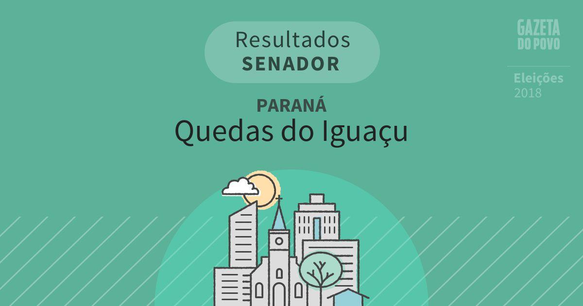 Resultados para Senador no Paraná em Quedas do Iguaçu (PR)