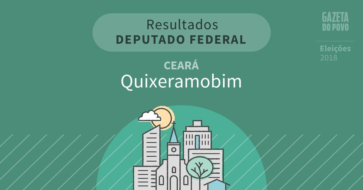 Resultados para Deputado Federal no Ceará em Quixeramobim (CE)