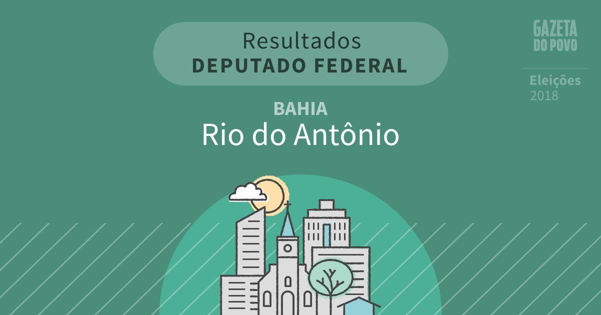 Resultados para Deputado Federal na Bahia em Rio do Antônio (BA)