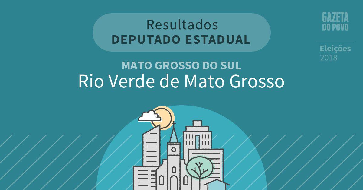 Resultados para Deputado Estadual no Mato Grosso do Sul em Rio Verde de Mato Grosso (MS)