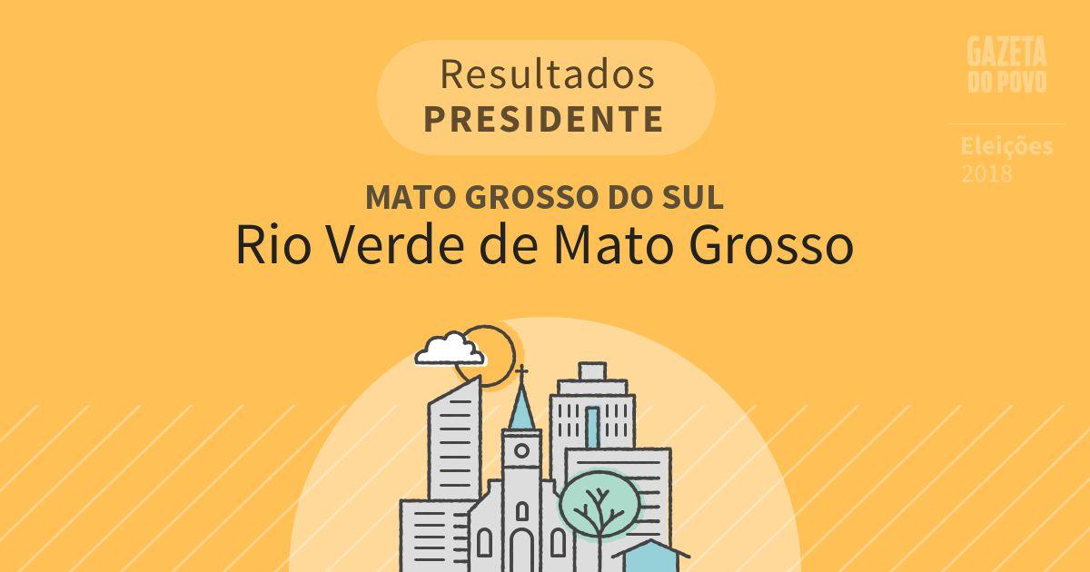 Resultados para Presidente no Mato Grosso do Sul em Rio Verde de Mato Grosso (MS)