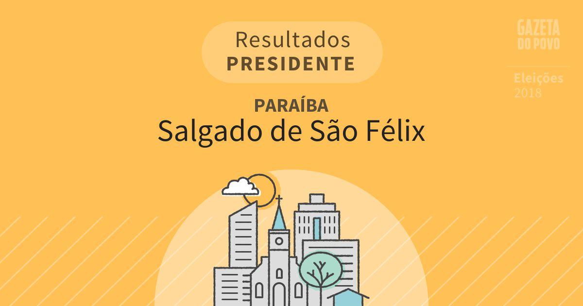 Resultados para Presidente na Paraíba em Salgado de São Félix (PB)