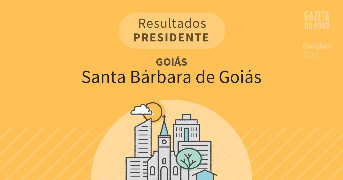 Resultados para Presidente em Goiás em Santa Bárbara de Goiás (GO)