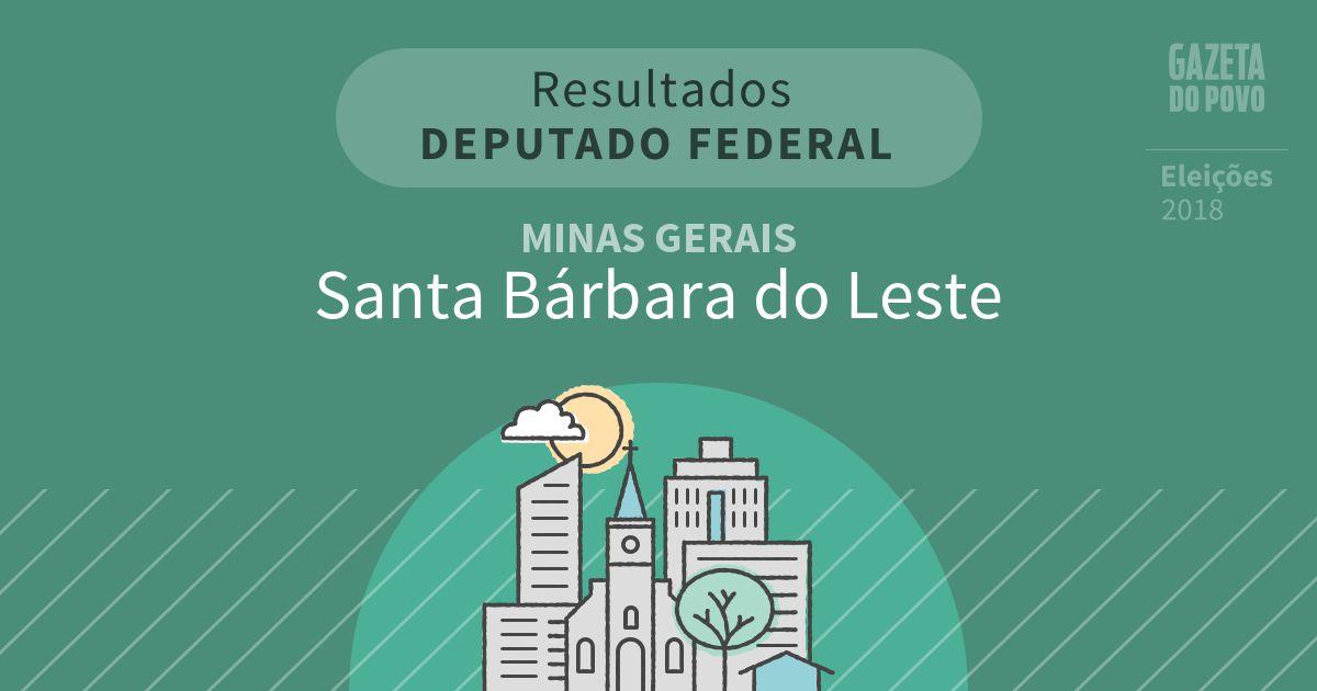 Resultados para Deputado Federal em Minas Gerais em Santa Bárbara do Leste (MG)