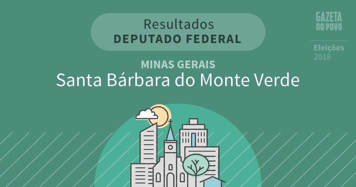 Resultados para Deputado Federal em Minas Gerais em Santa Bárbara do Monte Verde (MG)