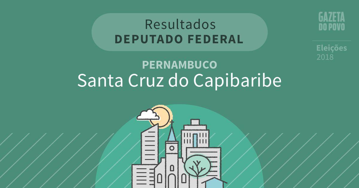 Resultados para Deputado Federal em Pernambuco em Santa Cruz do Capibaribe (PE)