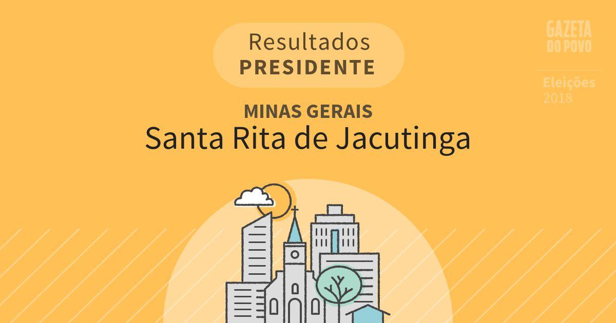 Resultados para Presidente em Minas Gerais em Santa Rita de Jacutinga (MG)