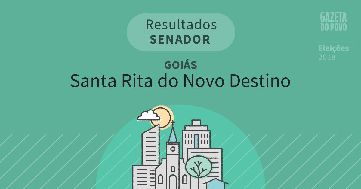 Resultados para Senador em Goiás em Santa Rita do Novo Destino (GO)