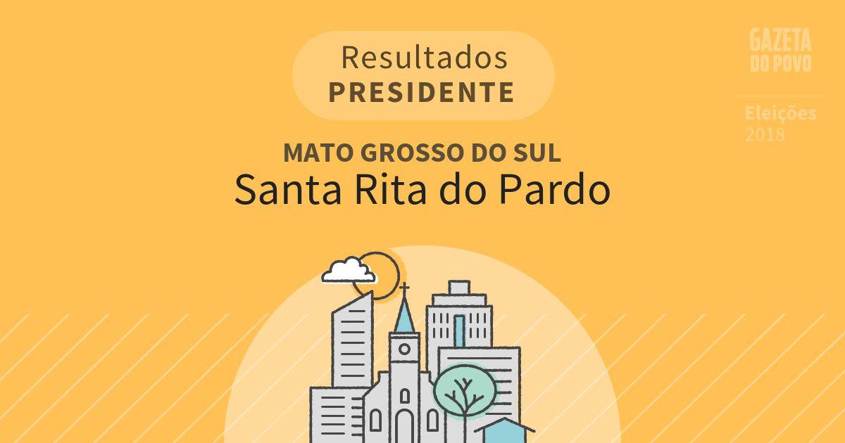 Resultados para Presidente no Mato Grosso do Sul em Santa Rita do Pardo (MS)