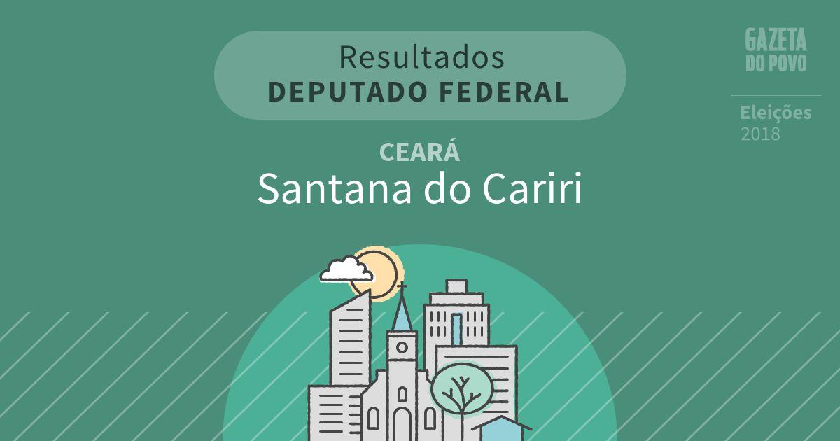 Resultados para Deputado Federal no Ceará em Santana do Cariri (CE)