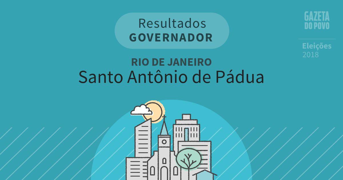 Resultados para Governador no Rio de Janeiro em Santo Antônio de Pádua (RJ)