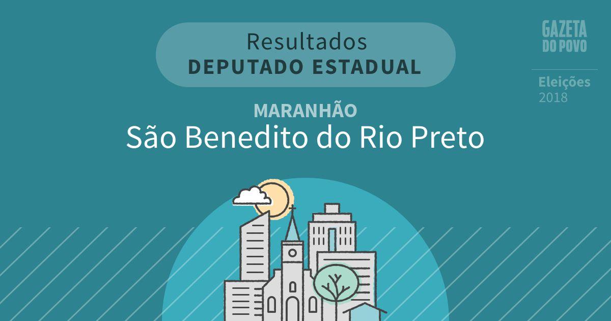 Resultados para Deputado Estadual no Maranhão em São Benedito do Rio Preto (MA)