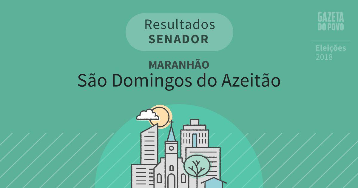 Resultados para Senador no Maranhão em São Domingos do Azeitão (MA)