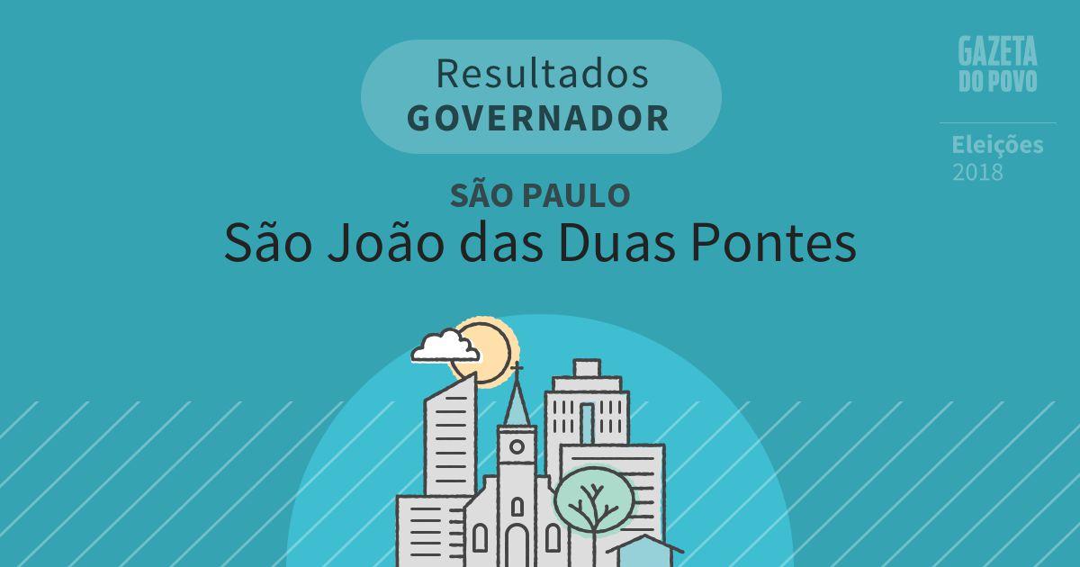 Resultados para Governador em São Paulo em São João das Duas Pontes (SP)