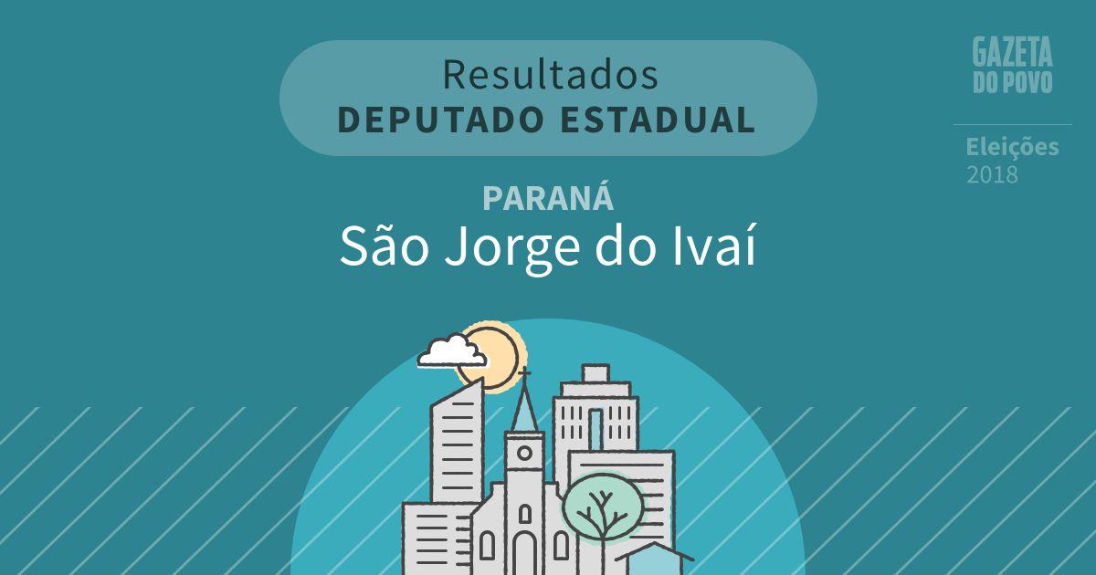 Resultados para Deputado Estadual no Paraná em São Jorge do Ivaí (PR)