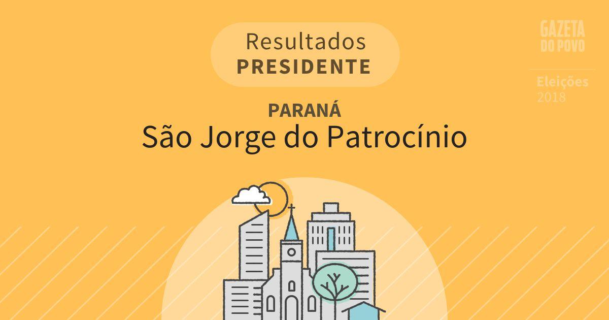 Resultados para Presidente no Paraná em São Jorge do Patrocínio (PR)