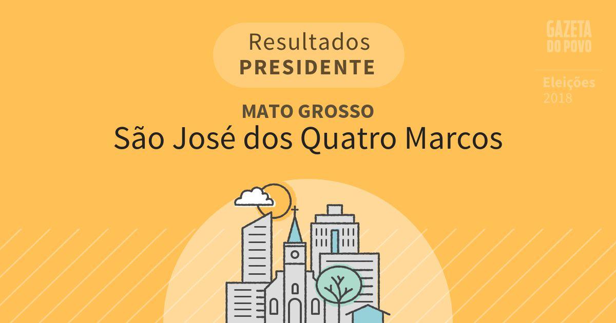 Resultados para Presidente no Mato Grosso em São José dos Quatro Marcos (MT)