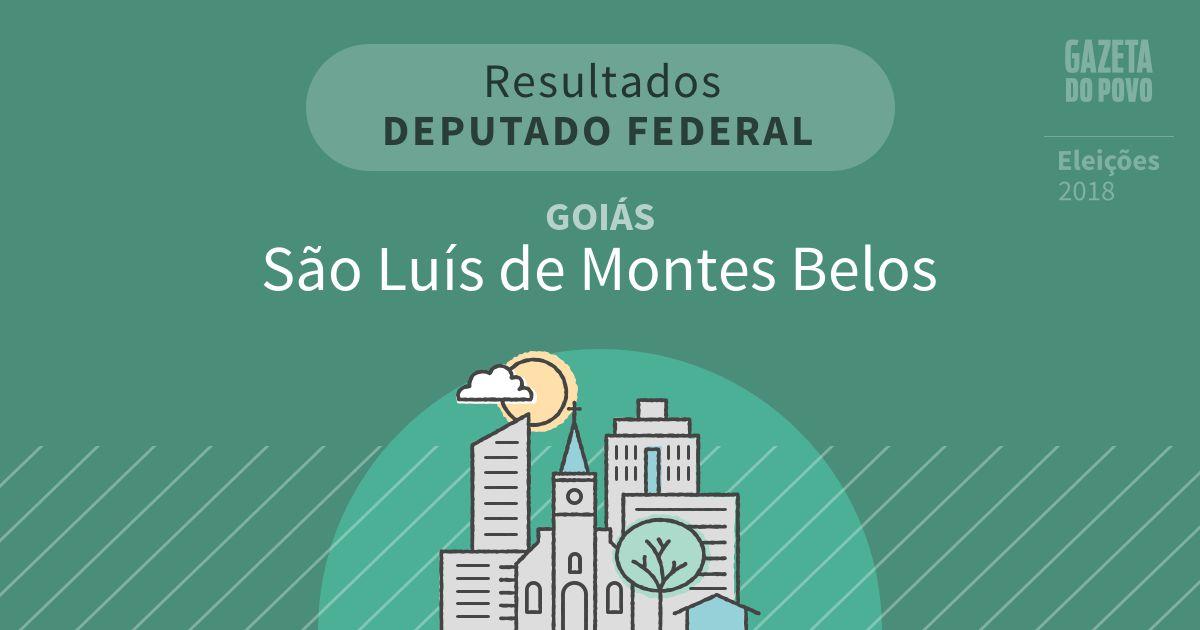 Resultados para Deputado Federal em Goiás em São Luís de Montes Belos (GO)