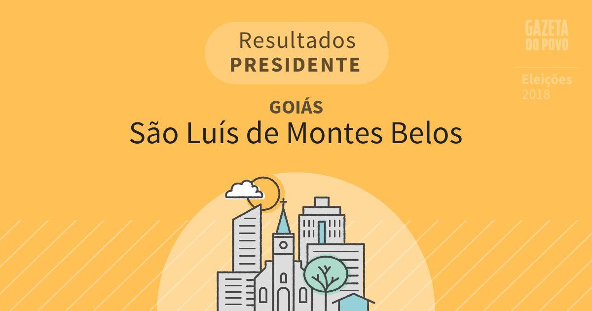 Resultados para Presidente em Goiás em São Luís de Montes Belos (GO)