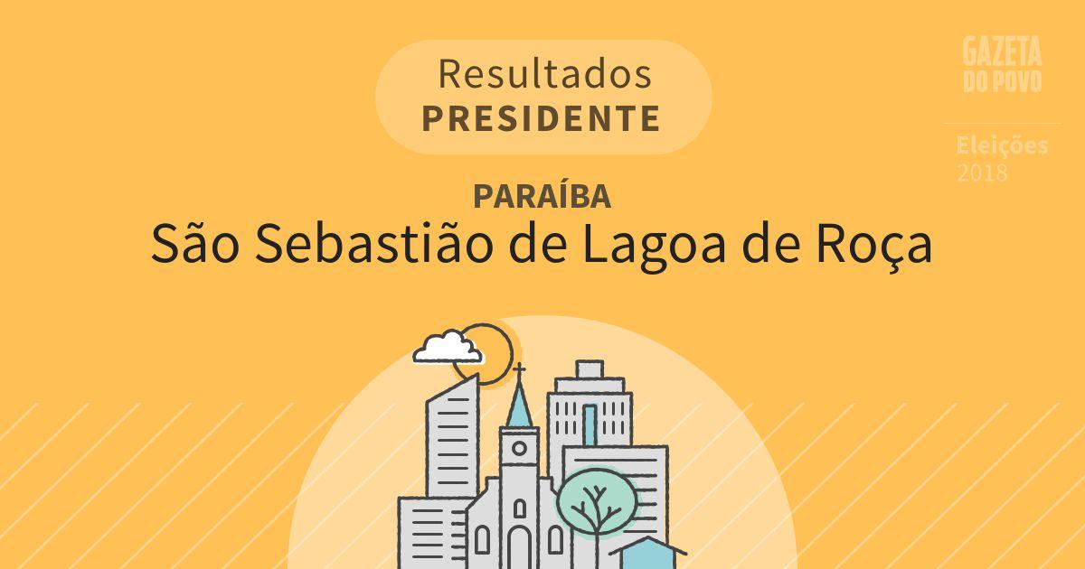 Resultados para Presidente na Paraíba em São Sebastião de Lagoa de Roça (PB)